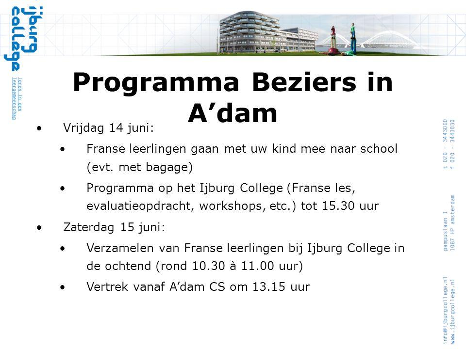 Programma Beziers in A'dam •Vrijdag 14 juni: •Franse leerlingen gaan met uw kind mee naar school (evt. met bagage) •Programma op het Ijburg College (F