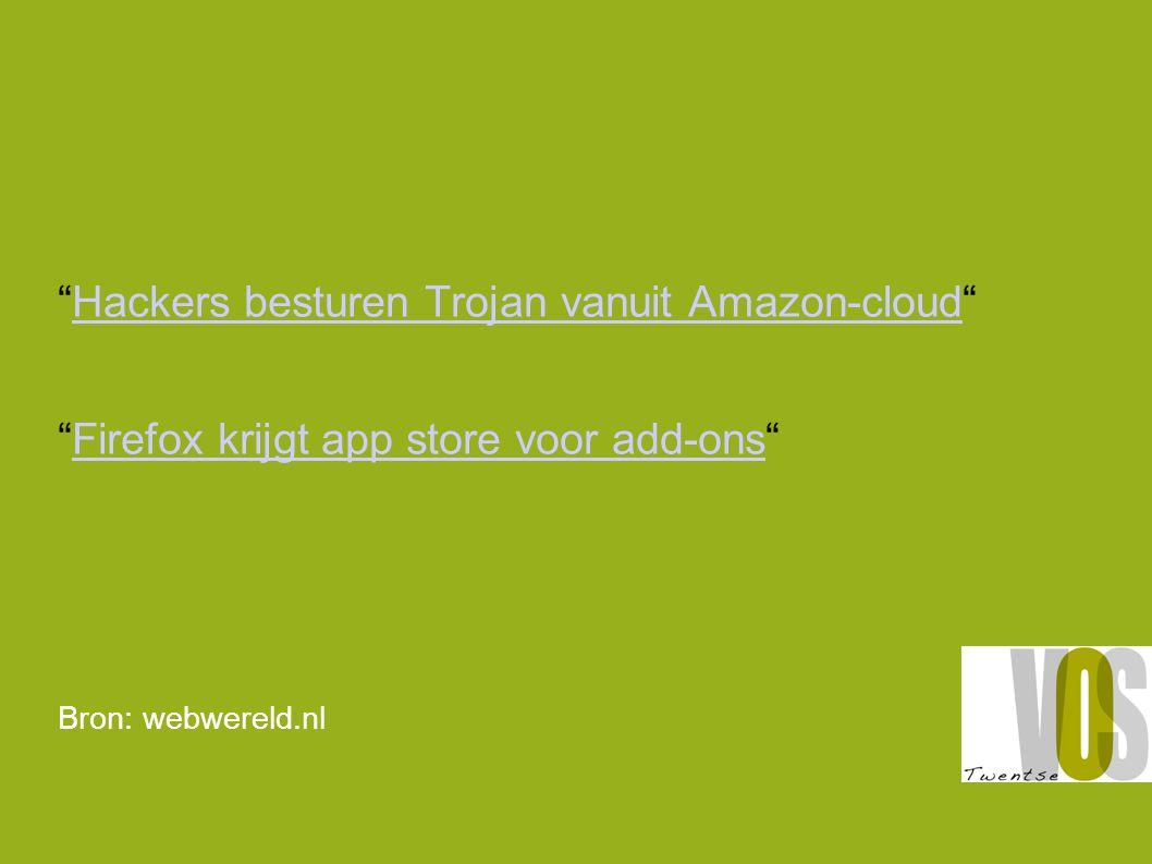 Hackers besturen Trojan vanuit Amazon-cloud Hackers besturen Trojan vanuit Amazon-cloud Firefox krijgt app store voor add-ons Firefox krijgt app store voor add-ons Bron: webwereld.nl