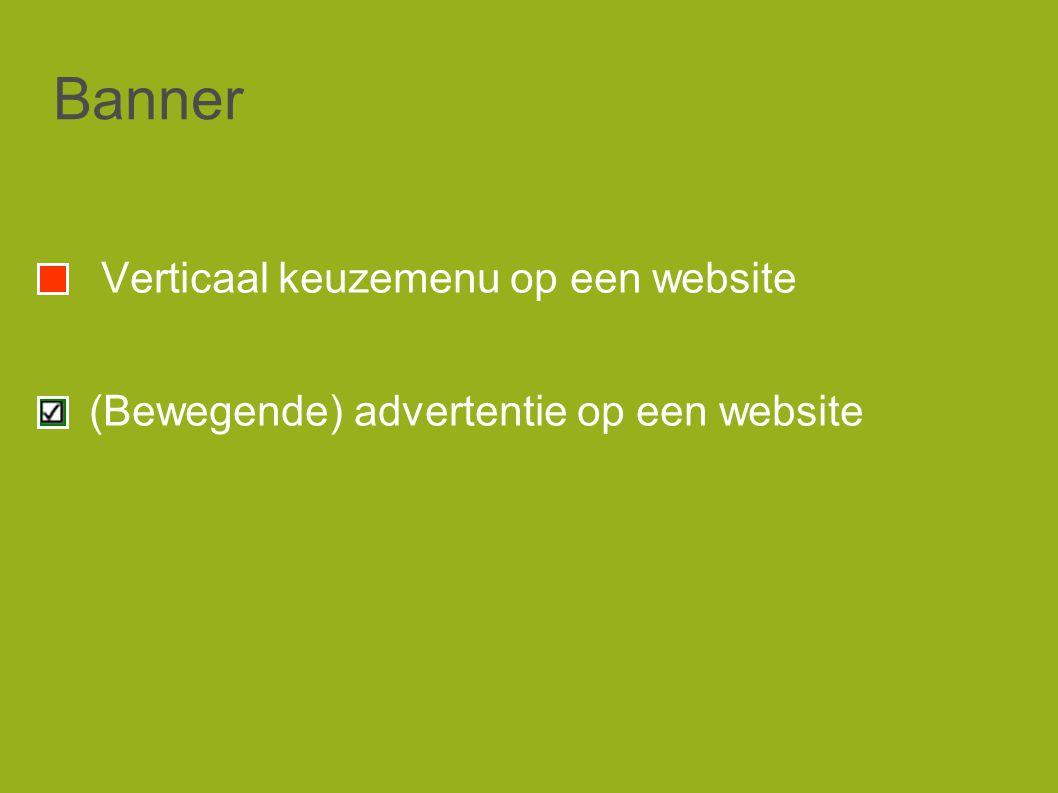 Banner Verticaal keuzemenu op een website (Bewegende) advertentie op een website