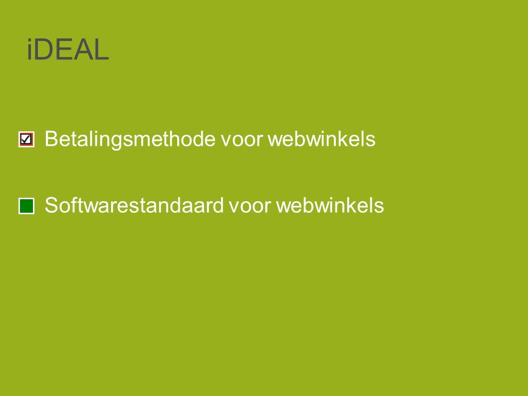 iDEAL Betalingsmethode voor webwinkels Softwarestandaard voor webwinkels