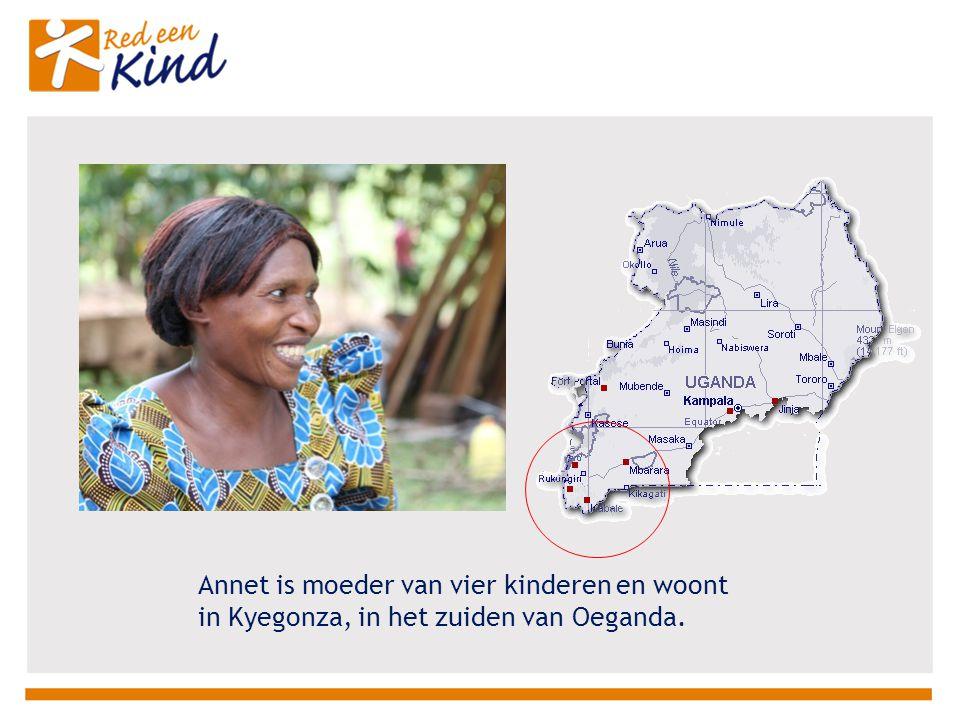 Annet is moeder van vier kinderen en woont in Kyegonza, in het zuiden van Oeganda.