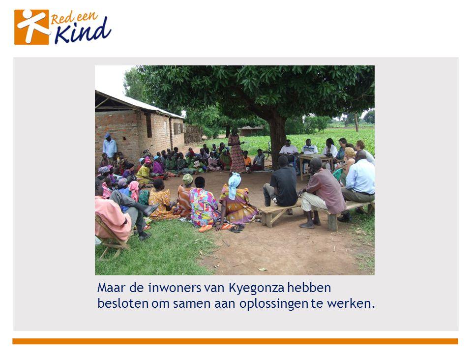 Maar de inwoners van Kyegonza hebben besloten om samen aan oplossingen te werken.