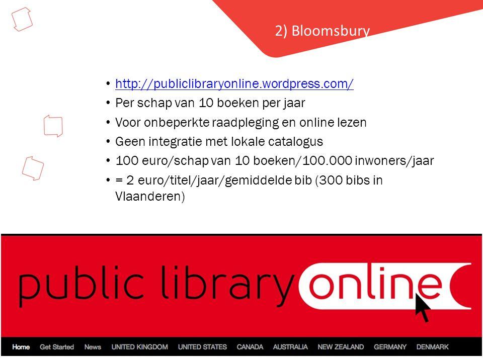 Hier staat de titel 2) Bloomsbury • http://publiclibraryonline.wordpress.com/ http://publiclibraryonline.wordpress.com/ • Per schap van 10 boeken per jaar • Voor onbeperkte raadpleging en online lezen • Geen integratie met lokale catalogus • 100 euro/schap van 10 boeken/100.000 inwoners/jaar • = 2 euro/titel/jaar/gemiddelde bib (300 bibs in Vlaanderen)
