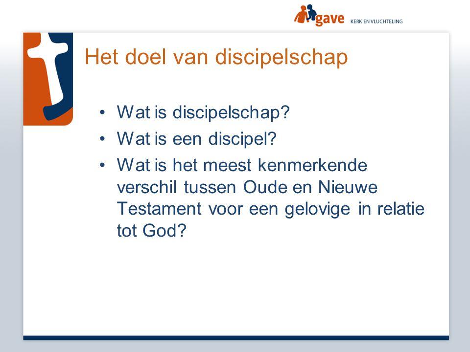 Het doel van discipelschap •Wat is discipelschap? •Wat is een discipel? •Wat is het meest kenmerkende verschil tussen Oude en Nieuwe Testament voor ee