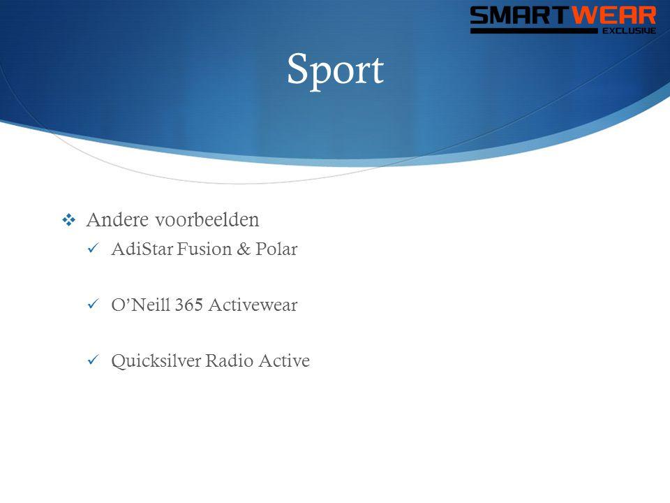 Sport  Andere voorbeelden  AdiStar Fusion & Polar  O'Neill 365 Activewear  Quicksilver Radio Active