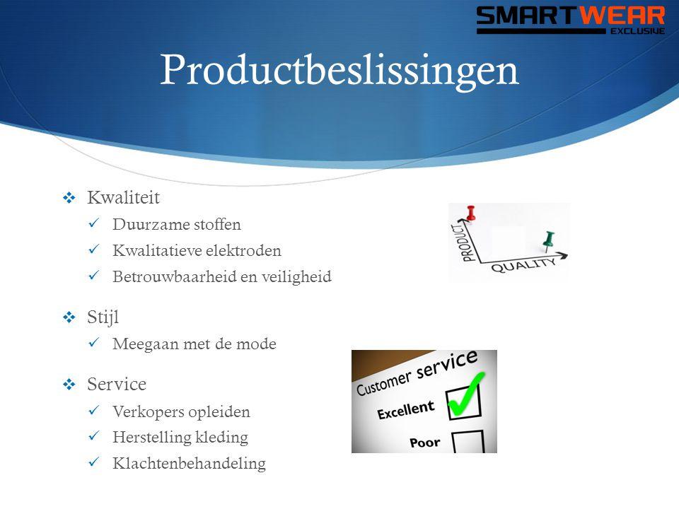 Productbeslissingen  Kwaliteit  Duurzame stoffen  Kwalitatieve elektroden  Betrouwbaarheid en veiligheid  Stijl  Meegaan met de mode  Service 