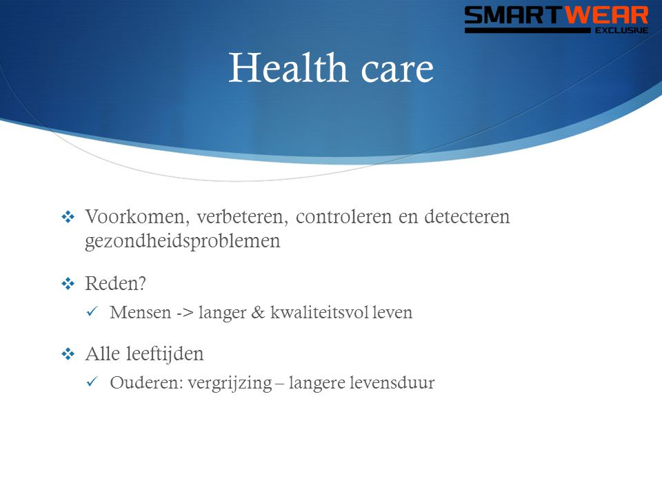 BodyControl  Monitor heart rate and respiration  Stay in hospital shortened  improves quality of patient's life  Suited for:  Heart patients  Patients at risk of heart diseases  Elderly people
