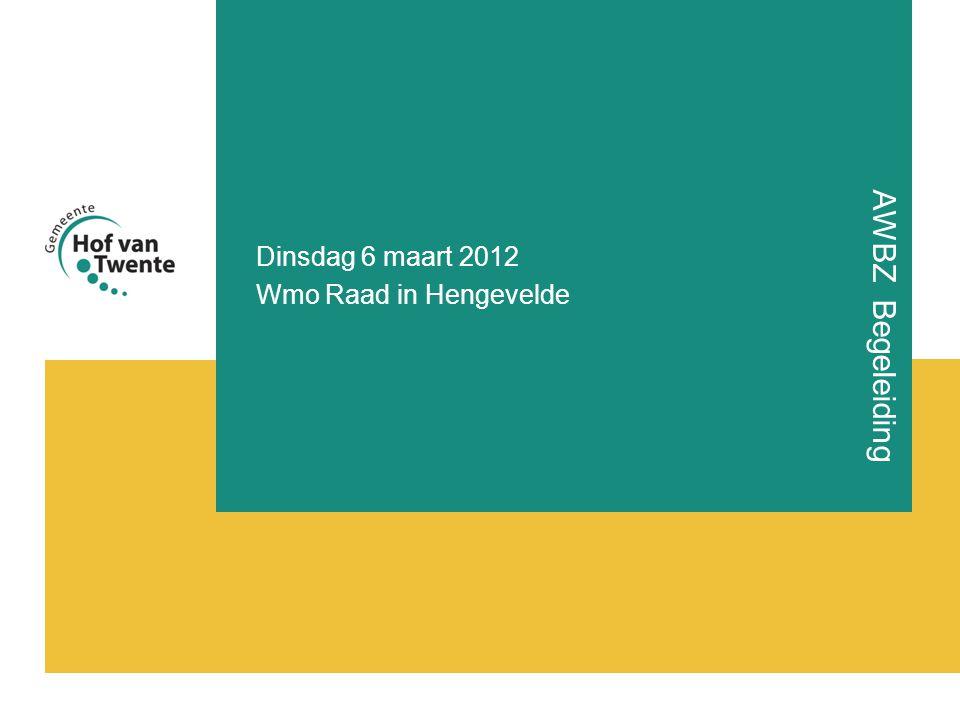 AWBZ Begeleiding Dinsdag 6 maart 2012 Wmo Raad in Hengevelde