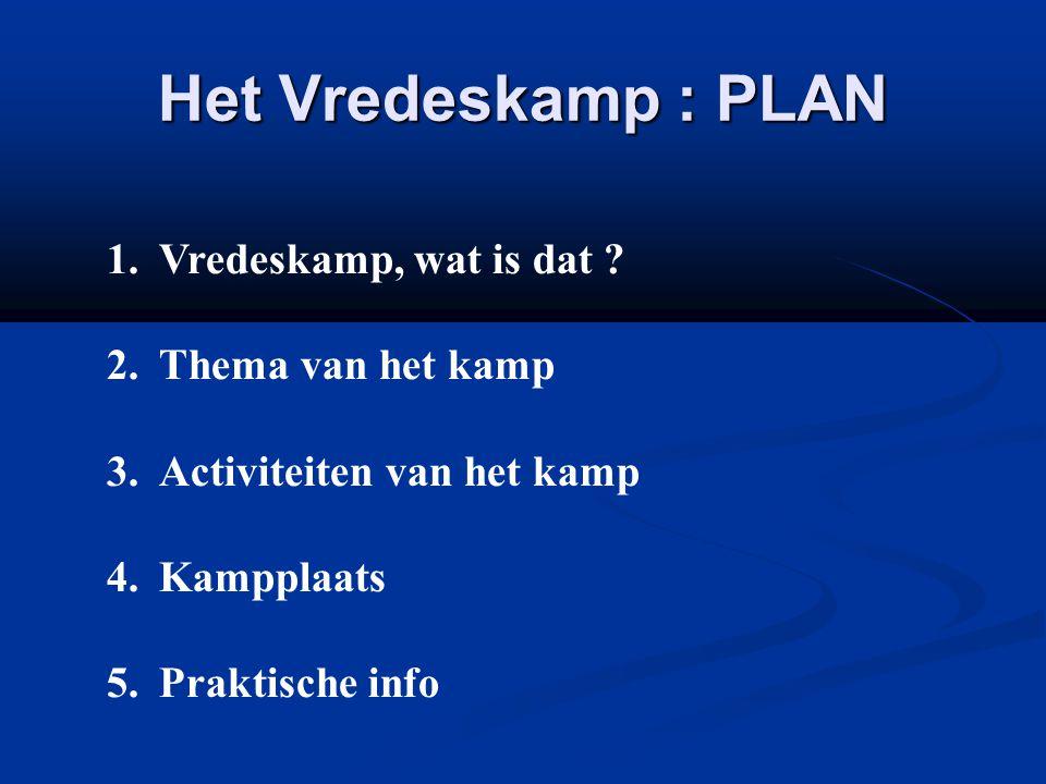 Het Vredeskamp : PLAN 1.Vredeskamp, wat is dat .