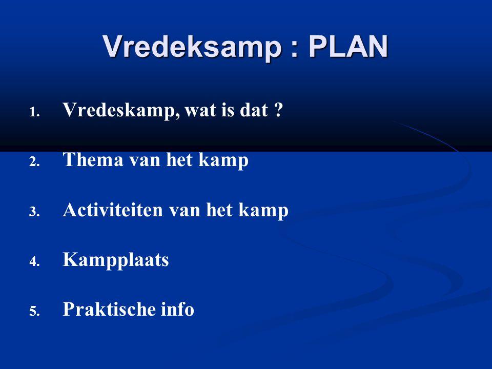 Vredeksamp : PLAN 1. 1. Vredeskamp, wat is dat .