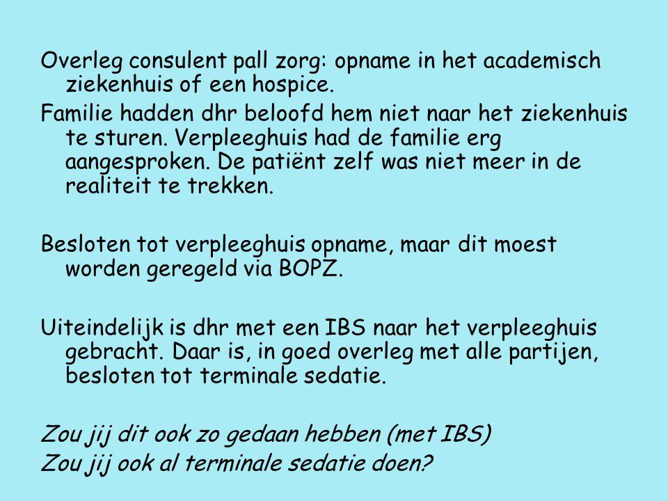 Overleg consulent pall zorg: opname in het academisch ziekenhuis of een hospice.
