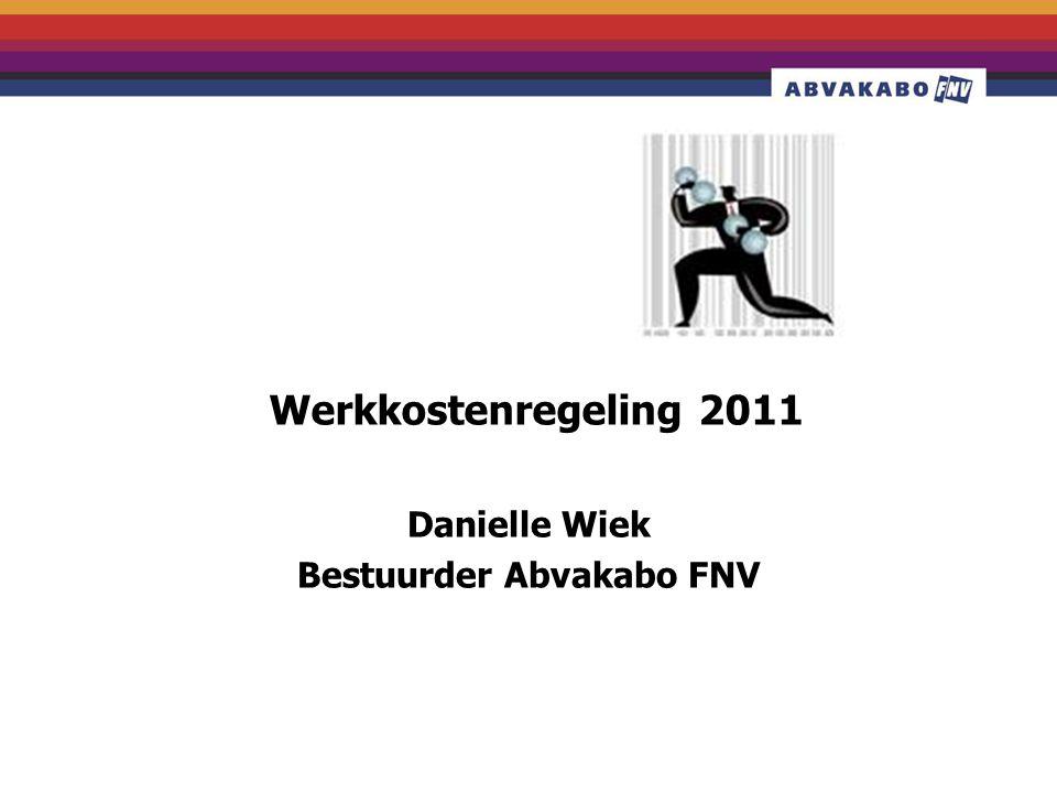 Werkkostenregeling 2011 Danielle Wiek Bestuurder Abvakabo FNV