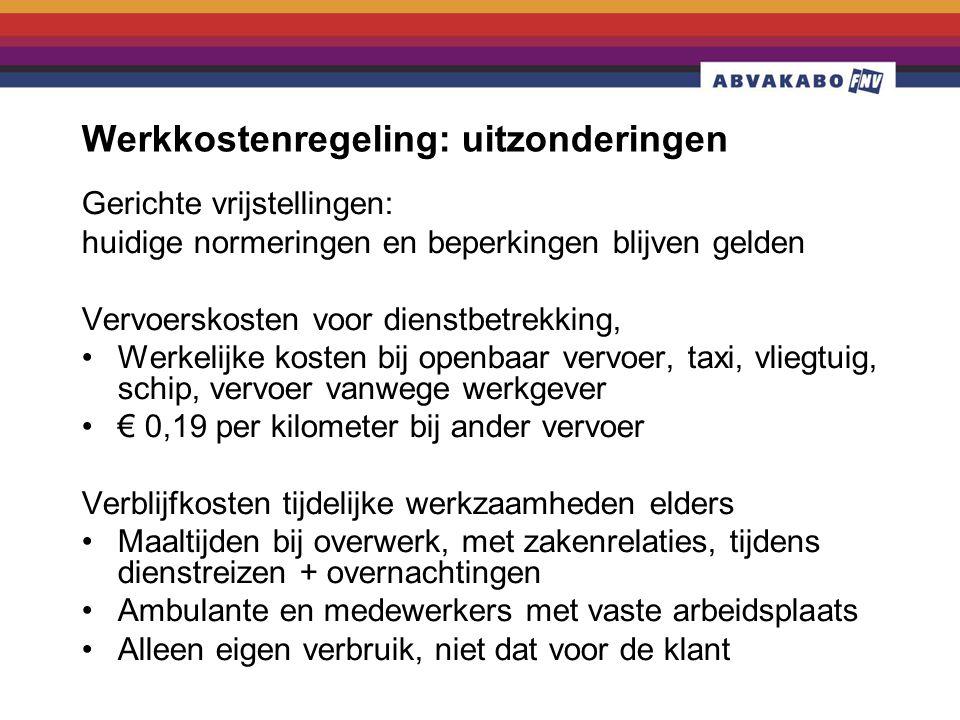 Werkkostenregeling: uitzonderingen Gerichte vrijstellingen: huidige normeringen en beperkingen blijven gelden Vervoerskosten voor dienstbetrekking, •W