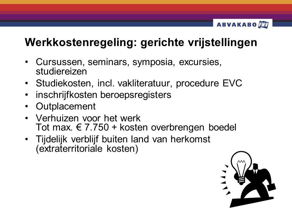 Werkkostenregeling: gerichte vrijstellingen •Cursussen, seminars, symposia, excursies, studiereizen •Studiekosten, incl. vakliteratuur, procedure EVC