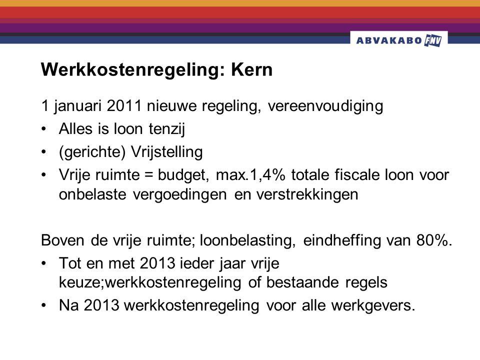 Werkkostenregeling: Kern 1 januari 2011 nieuwe regeling, vereenvoudiging •Alles is loon tenzij •(gerichte) Vrijstelling •Vrije ruimte = budget, max.1,