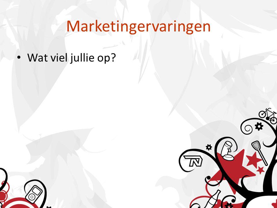 Marketingervaringen • Wat viel jullie op