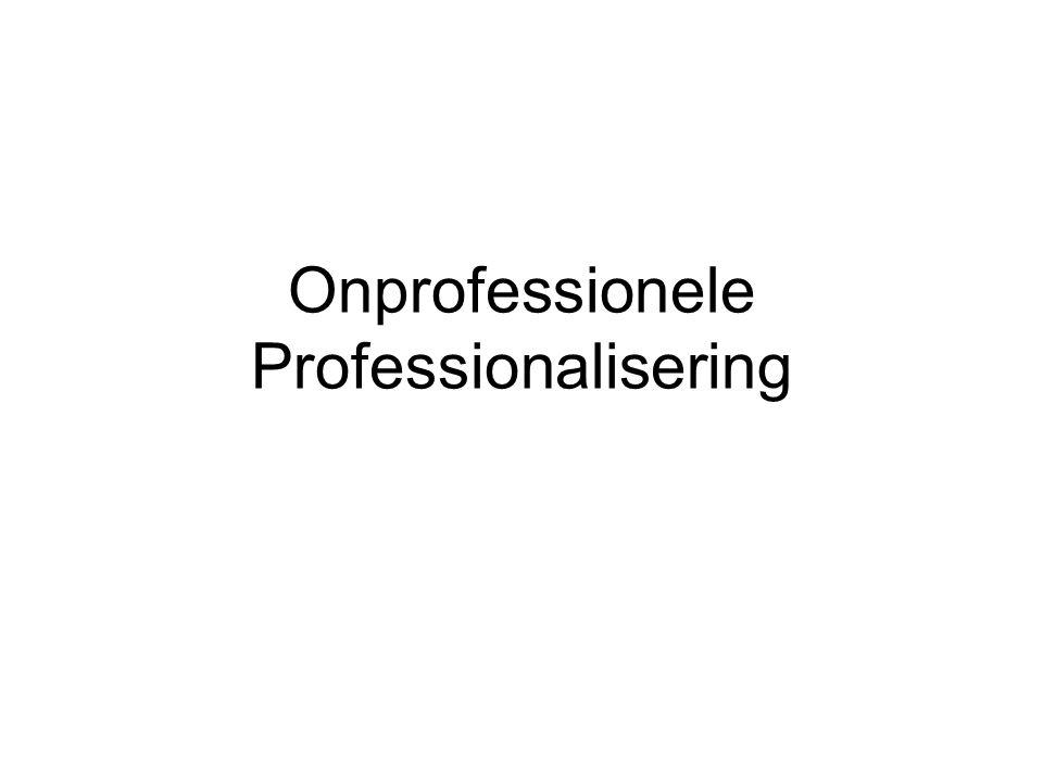 Onprofessionele Professionalisering