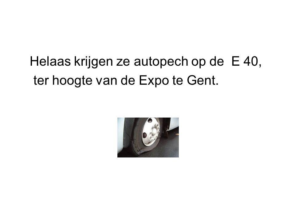 Helaas krijgen ze autopech op de E 40, ter hoogte van de Expo te Gent.