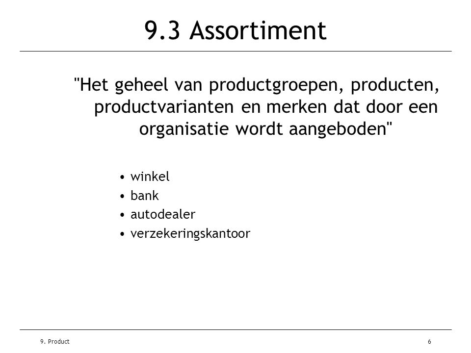 9. Product6 9.3 Assortiment