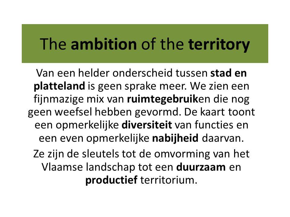 The ambition of the territory Van een helder onderscheid tussen stad en platteland is geen sprake meer.