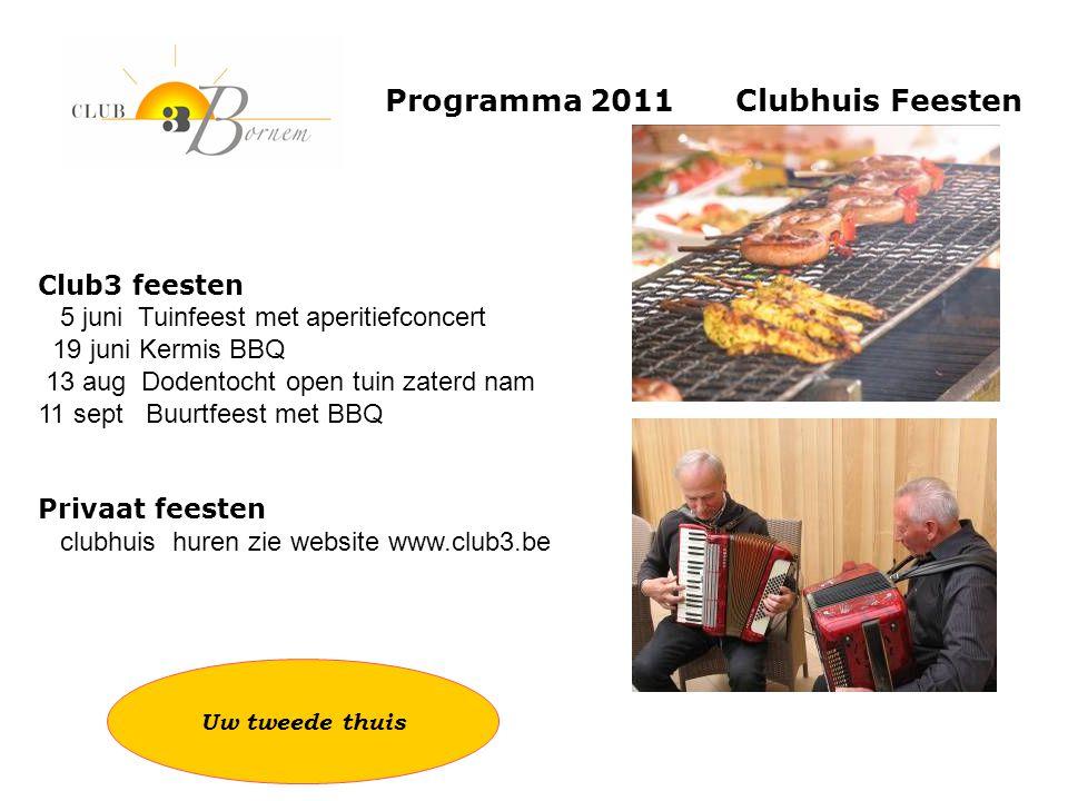 Programma 2011 Clubhuis Feesten Club3 feesten 5 juni Tuinfeest met aperitiefconcert 19 juni Kermis BBQ 13 aug Dodentocht open tuin zaterd nam 11 sept