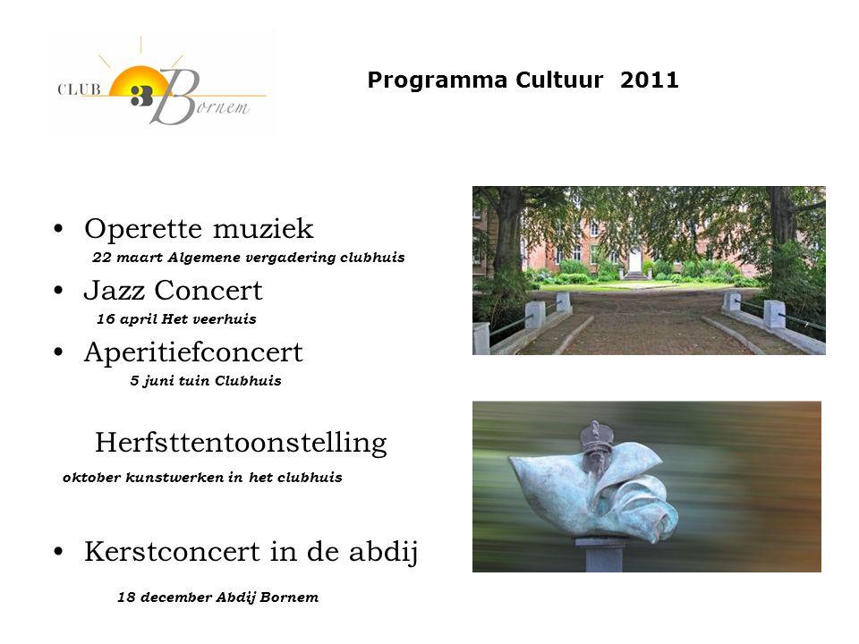 •Operette muziek 22 maart Algemene vergadering clubhuis •Jazz Concert 16 april Het veerhuis •Aperitiefconcert 5 juni tuin Clubhuis Herfsttentoonstelli