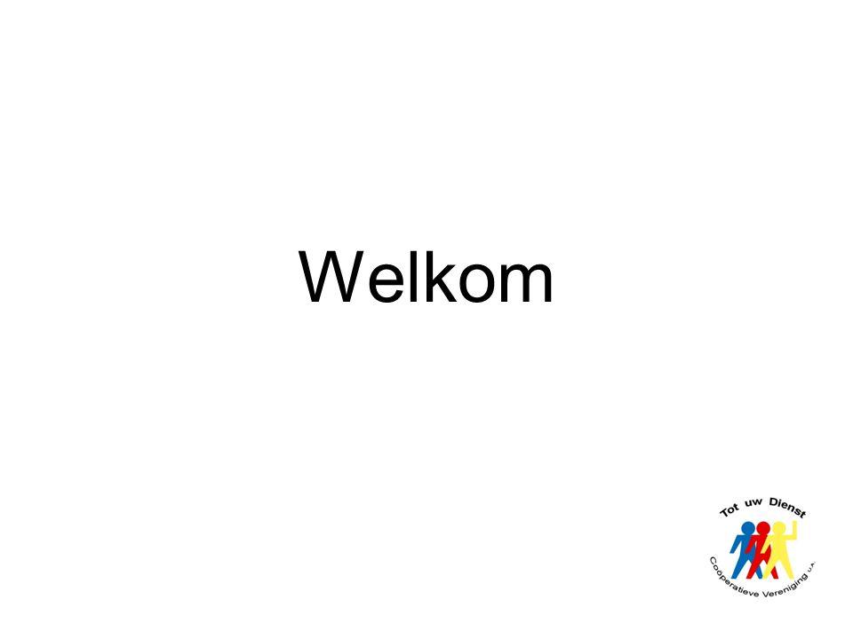 Voorstellen •Don van Sambeek, voorzitter Coöperatieve Vereniging Tot uw Dienst