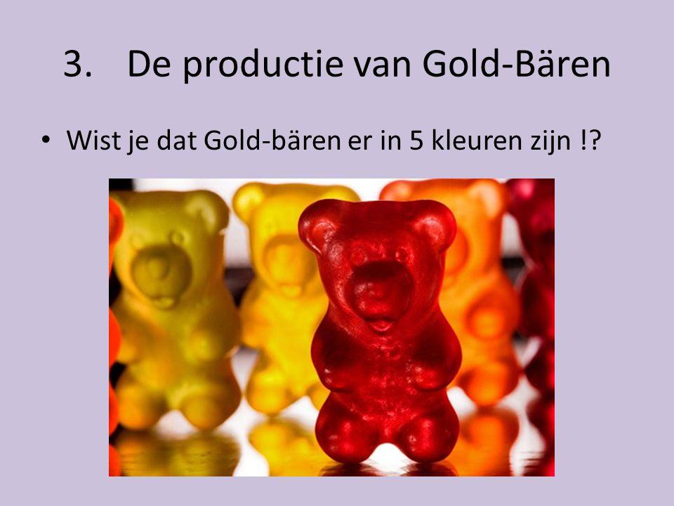 • Wist je dat Gold-bären er in 5 kleuren zijn !?