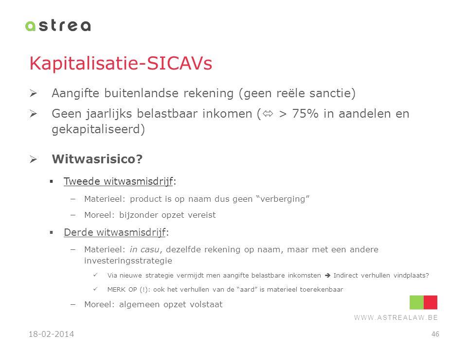 WWW.ASTREALAW.BE Kapitalisatie-SICAVs  Aangifte buitenlandse rekening (geen reële sanctie)  Geen jaarlijks belastbaar inkomen (  > 75% in aandelen