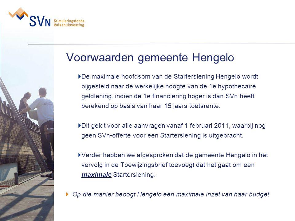 Voorwaarden gemeente Hengelo De maximale hoofdsom van de Starterslening Hengelo wordt bijgesteld naar de werkelijke hoogte van de 1e hypothecaire geld
