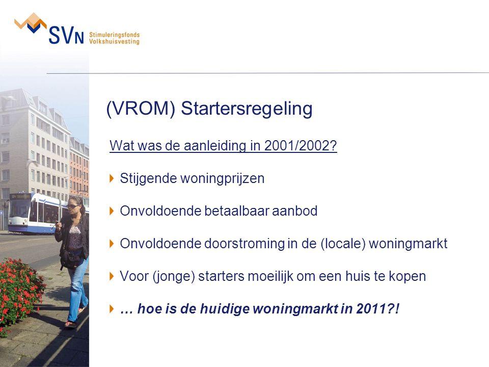 (VROM) Startersregeling Wat was de aanleiding in 2001/2002? Stijgende woningprijzen Onvoldoende betaalbaar aanbod Onvoldoende doorstroming in de (loca
