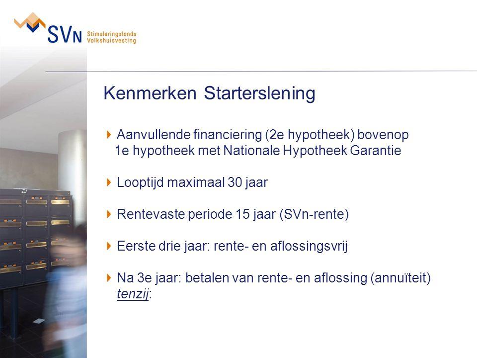 Kenmerken Starterslening Aanvullende financiering (2e hypotheek) bovenop 1e hypotheek met Nationale Hypotheek Garantie Looptijd maximaal 30 jaar Rente