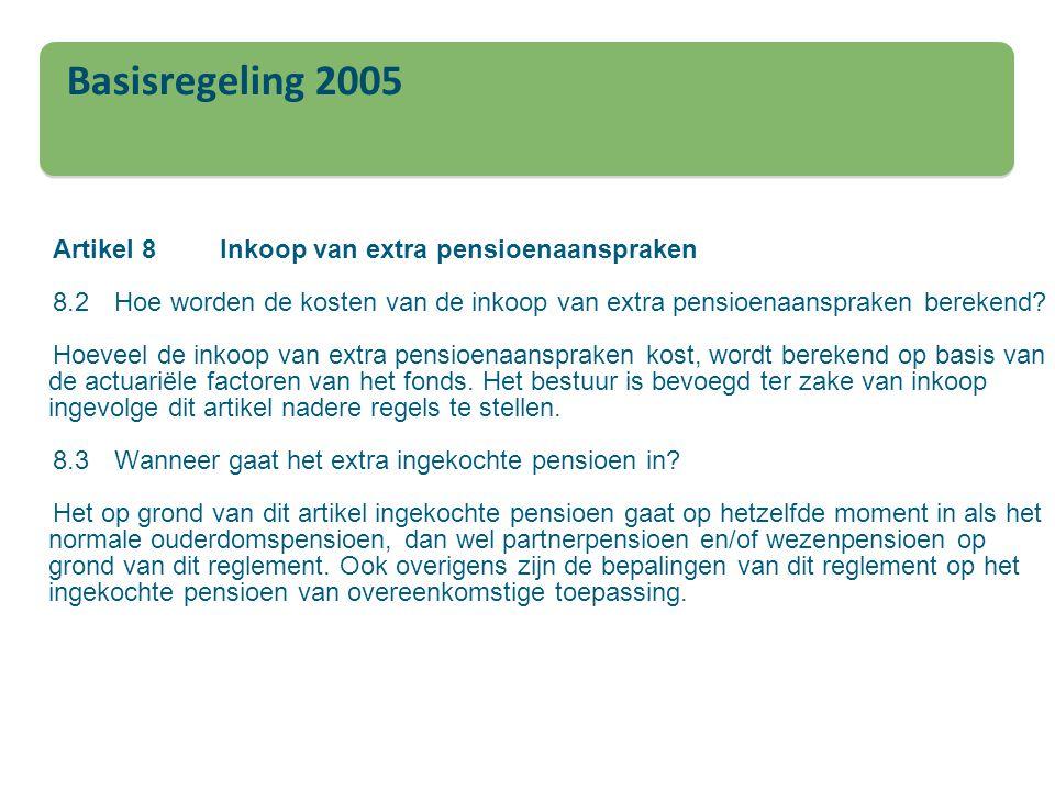 Artikel 8Inkoop van extra pensioenaanspraken 8.2Hoe worden de kosten van de inkoop van extra pensioenaanspraken berekend? Hoeveel de inkoop van extra