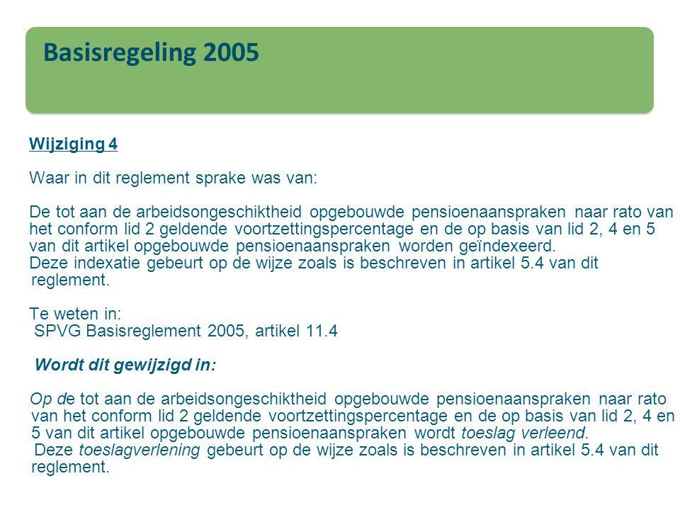 Wijziging 4 Waar in dit reglement sprake was van: De tot aan de arbeidsongeschiktheid opgebouwde pensioenaanspraken naar rato van het conform lid 2 ge