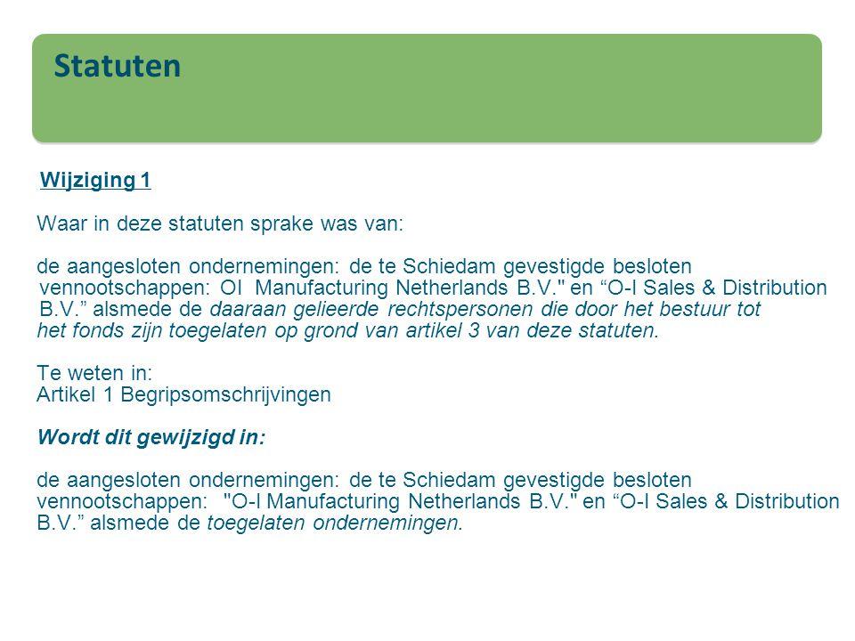 Wijziging 1 Waar in deze statuten sprake was van: de aangesloten ondernemingen: de te Schiedam gevestigde besloten vennootschappen: OI Manufacturing N