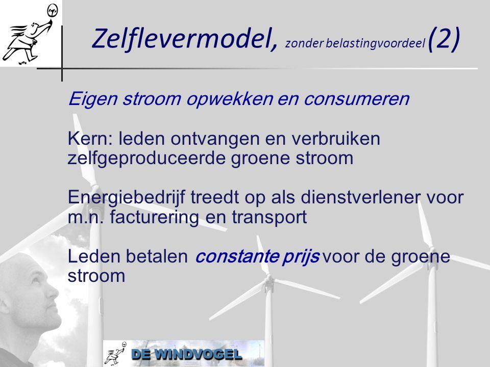 Zelflevermodel, zonder belastingvoordeel (2) Eigen stroom opwekken en consumeren Kern: leden ontvangen en verbruiken zelfgeproduceerde groene stroom E