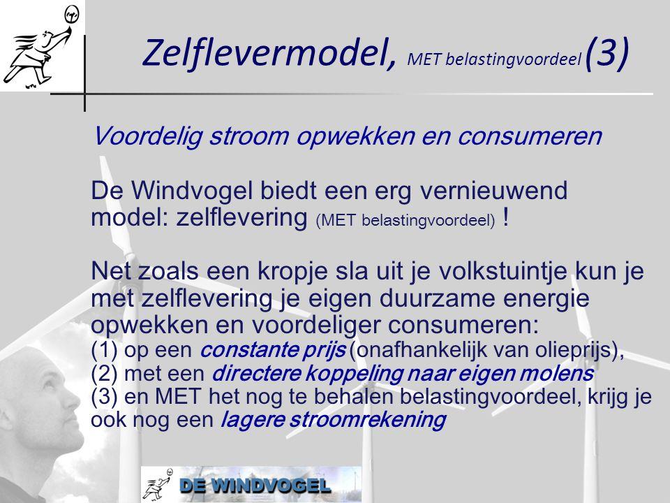 Zelflevermodel, MET belastingvoordeel (3) Voordelig stroom opwekken en consumeren De Windvogel biedt een erg vernieuwend model: zelflevering (MET bela