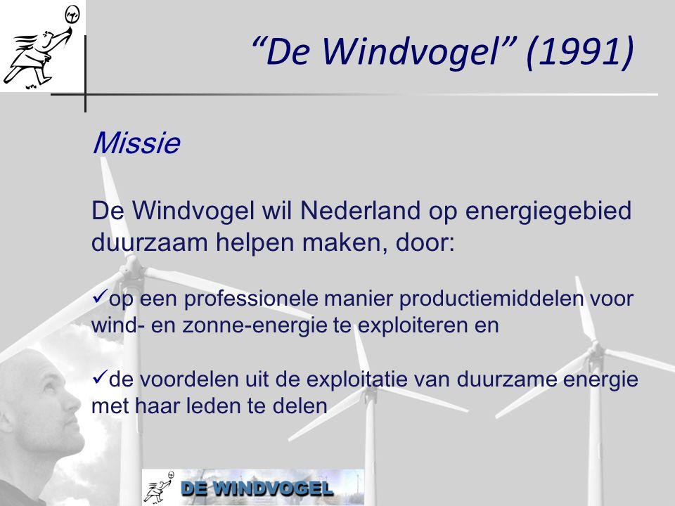 """""""De Windvogel"""" (1991) Missie De Windvogel wil Nederland op energiegebied duurzaam helpen maken, door:  op een professionele manier productiemiddelen"""