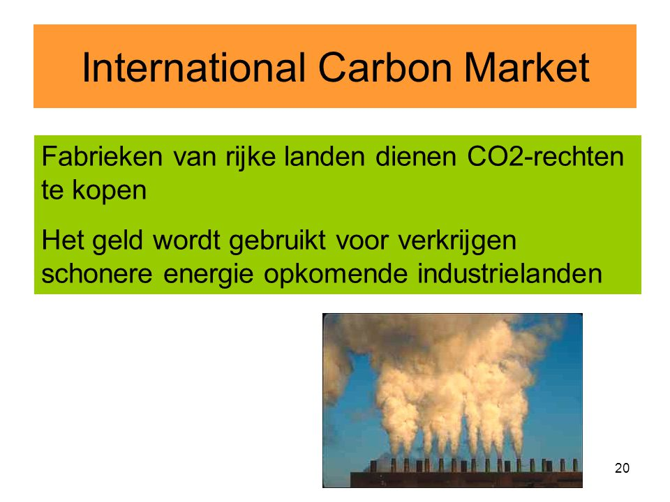 19 Beleid op basis Footprint Fabrieken Rijke landen zijn schoner dan van opkomende industrielanden Welke landen dienen te werken aan schonere productie