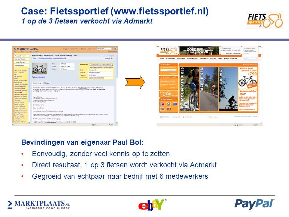 Case: Fietssportief (www.fietssportief.nl) 1 op de 3 fietsen verkocht via Admarkt Bevindingen van eigenaar Paul Bol: •Eenvoudig, zonder veel kennis op