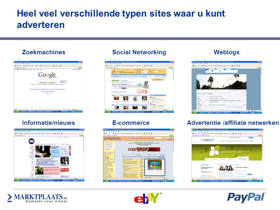 Heel veel verschillende typen sites waar u kunt adverteren ZoekmachinesSocial Networking Informatie/nieuwsE-commerce Weblogs Advertentie /affiliate ne