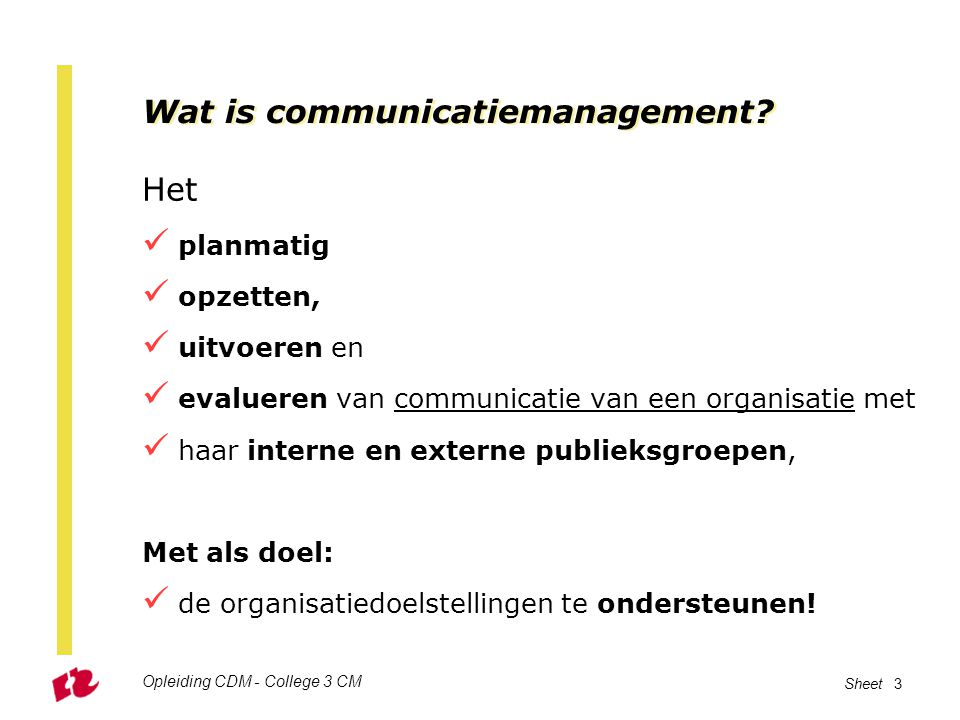 Opleiding CDM - College 3 CM Sheet 3 Wat is communicatiemanagement.