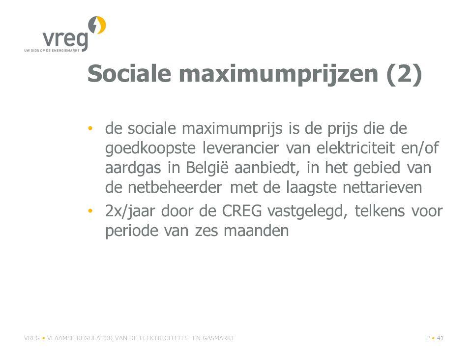 Sociale maximumprijzen (2) • de sociale maximumprijs is de prijs die de goedkoopste leverancier van elektriciteit en/of aardgas in België aanbiedt, in het gebied van de netbeheerder met de laagste nettarieven • 2x/jaar door de CREG vastgelegd, telkens voor periode van zes maanden VREG • VLAAMSE REGULATOR VAN DE ELEKTRICITEITS- EN GASMARKTP • 41