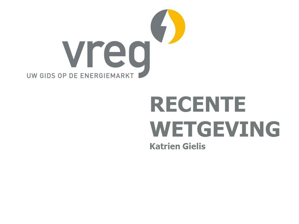 RECENTE WETGEVING Katrien Gielis