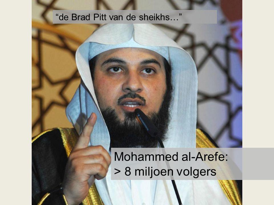 Mohammed al-Arefe: > 8 miljoen volgers de Brad Pitt van de sheikhs…
