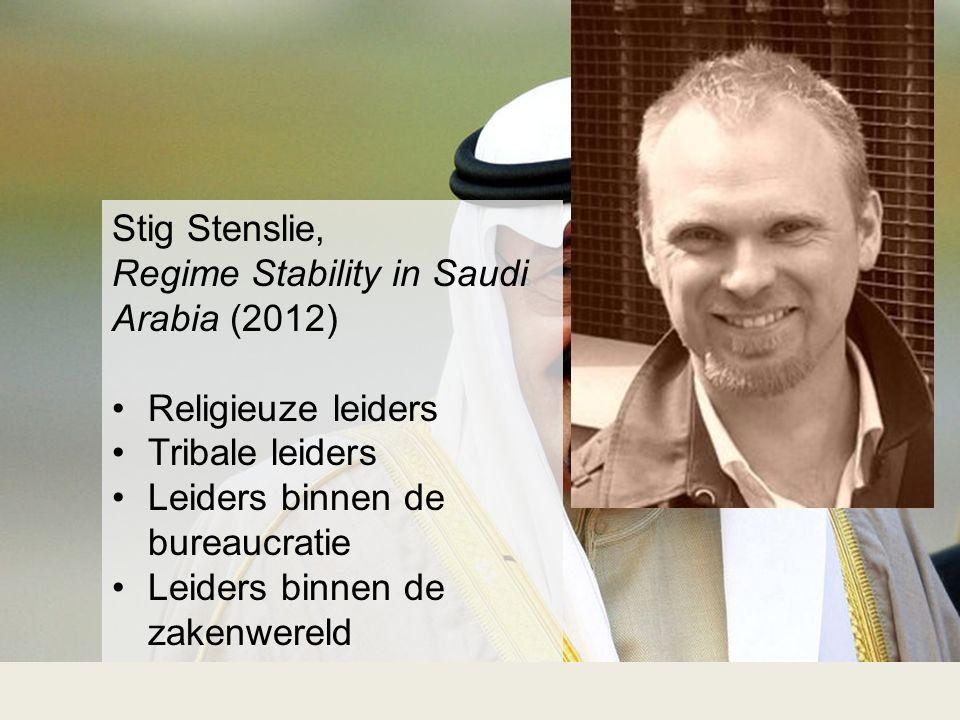 Stig Stenslie, Regime Stability in Saudi Arabia (2012) •Religieuze leiders •Tribale leiders •Leiders binnen de bureaucratie •Leiders binnen de zakenwe