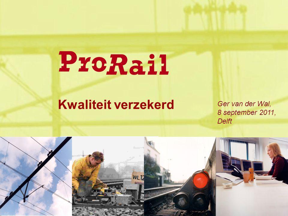 Kwaliteit verzekerd Ger van der Wal, 8 september 2011, Delft