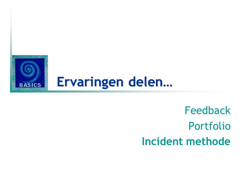Ervaringen delen… Feedback Portfolio Incident methode