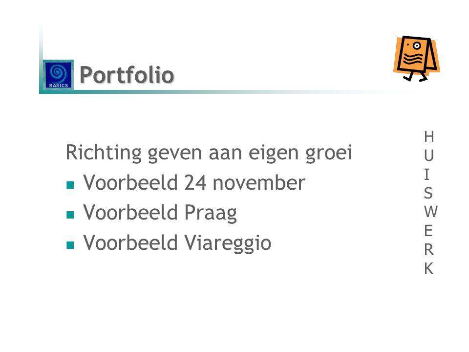 Richting geven aan eigen groei  Voorbeeld 24 november  Voorbeeld Praag  Voorbeeld Viareggio Portfolio HUISWERKHUISWERK