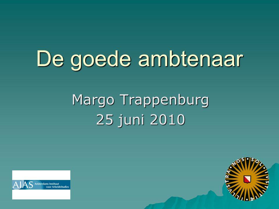 De goede ambtenaar Margo Trappenburg 25 juni 2010